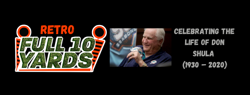Celebrating the life of Don Shula (1930 – 2020)